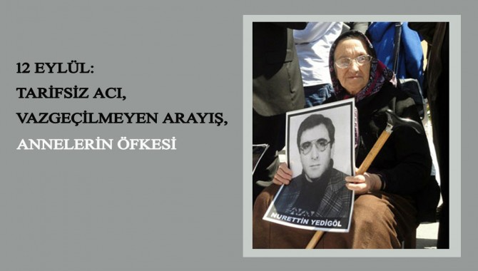 12 Eylül'de 10 tanığın gözü önünde öldürülüp kaybedildi