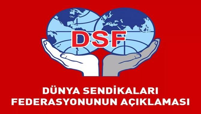 Dünya Sendikalar Federasyonu: Bugün yaşananlardan burjuva hükümetleri sorumludur