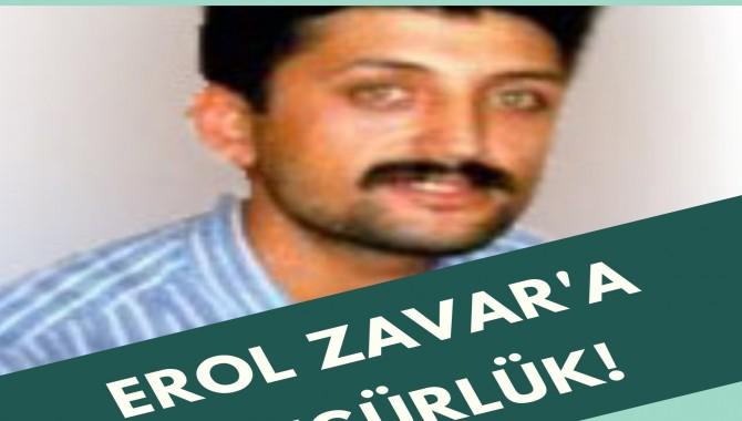 """Hasta mahpus Erol Zavar serbest bırakılsın"""