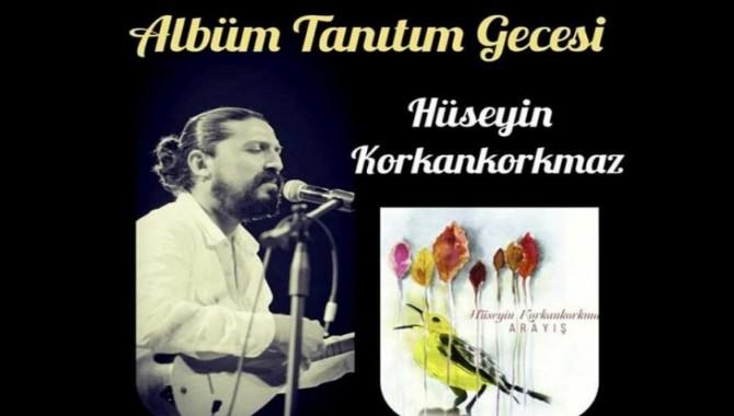Hüseyin Korkankorkmaz'dan albüm tanıtımı
