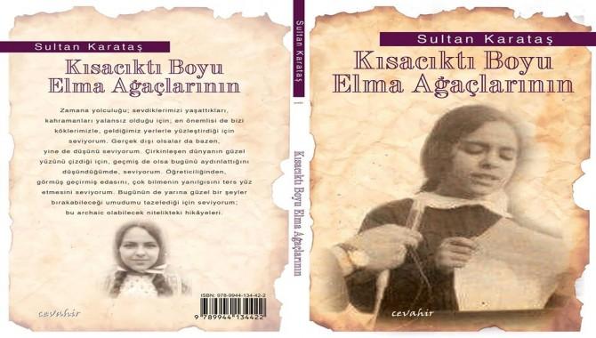 Şair Sultan Karataş'ın yeni kitabı: 'Kısacıktı Boyu Elma Ağaçlarının'