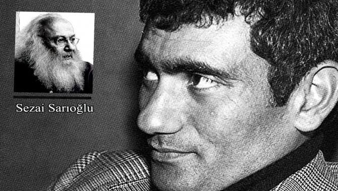 """Sezai Sarıoğlu: DEVRİM'İN """"SİNEMA KOLU BAŞKANI"""" YILMAZ GÜNEY"""