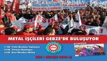 19 Ocak 2020 Pazar Günü, metal işçileri Gebze'de buluşuyor...