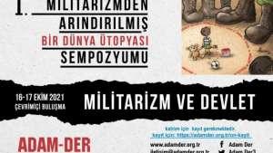 ADAM-DER 'Militarizm ve Devlet Sempozyumu' düzenliyor