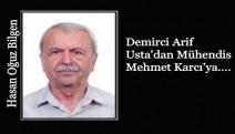 Demirci Arif Usta'dan Mühendis Mehmet Karcı'ya….