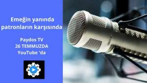 Emeğin Sesi Paydos TV 26 Temmuzda yayına başlıyor