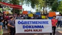 Hopa halkı öğretmenlerine sahip çıktı
