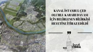 Kanal İstanbul ÇED davası için belirlenen bilirkişilere itiraz edildi