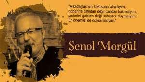 Şenol Morgül: Başka bir dünya mümkün demiştik ama yanlış mı anladık