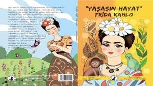 Ufuk İbrahimoğlu I Bengül Turan Sünbül : Yaşasın Hayat Frida Kahlo