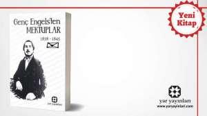 Yar Yayınları 'Genç Engels'ten Mektuplar'ı yayınladı I Engels'in 18 yaşından 25 yaşına kadar mektupları