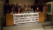 'Yaşamı savunuyoruz...Grup Yorum ve tutukluların talepleri kabul edildin'