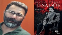 Yazar Deniz Kazan 'Tesadüf' ile bir dönemin siyasetine, maceralarına ve entrikalarına ışık tutuyor