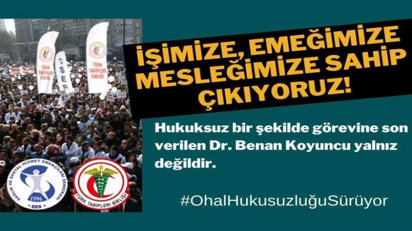 TTB ve SES, Dr. Benan Koyuncu için #OhalHukuksuzluğuSürüyor etiketiyle kampanya başlattı