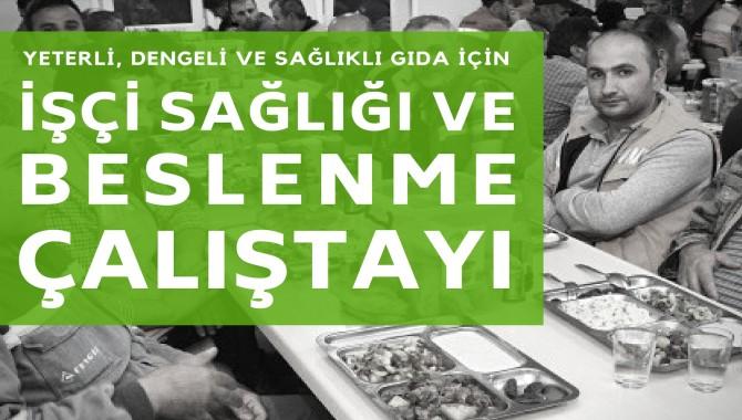 Tuzla'da İşçi Sağlığı ve Beslenme Çalıştayı yapılacak