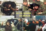 18 Yıl Sonra 19 Aralık: Yaşayanlar ve tanıklar anlatıyor