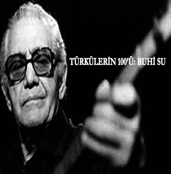 Ülkemizin türkü yüzü, acılarla dolu yüzü: Ruhi Su