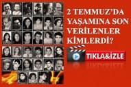 2 Temmuz 1993'te Sivas'ta yakılanların yaşam öyküsü...